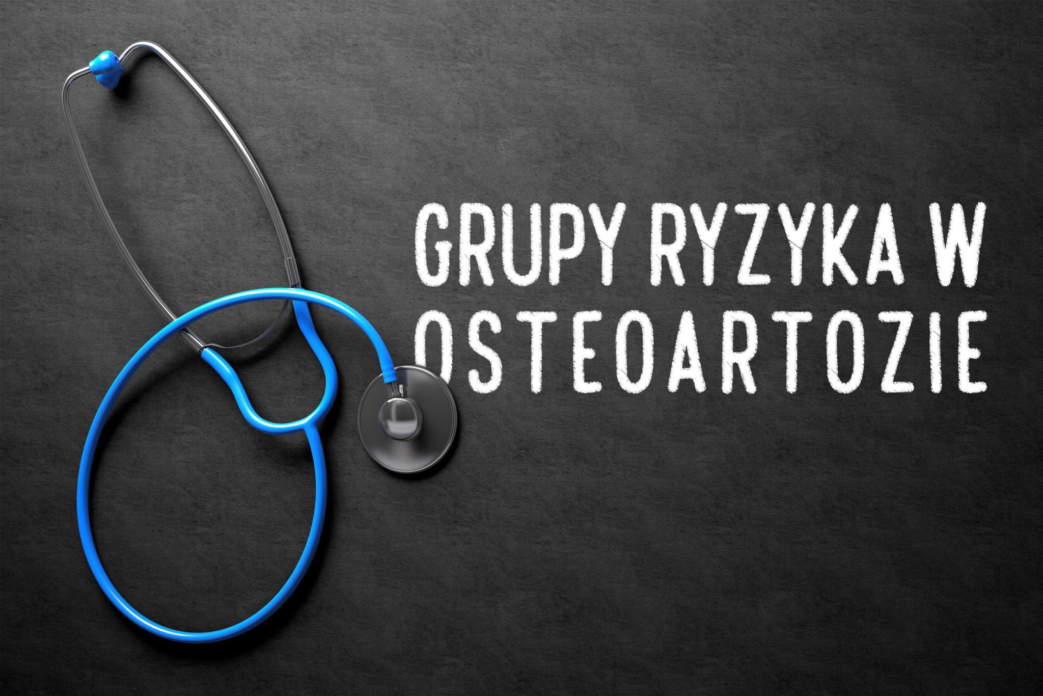 Tablica z napisem grupa ryzyka w osteoartozie
